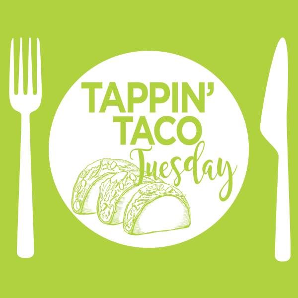 Tappin' Taco Tuesday: Beginning Level and Up!